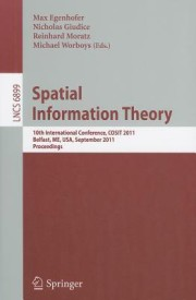Spatial Information Theory: 10th International Conference, COSIT 2011, Belfast, ME, USA, September 12-16, 2011, Proceedings (English) (Paperback)