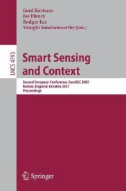 Smart Sensing and Context: Second European Conference, Eurossc 2007, Kendal, England, October 23-25, 2007, Proceedings (English) (Paperback)