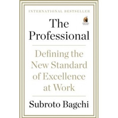 Buy The Professional: Defining the New Standard of Excellence at Work: Book