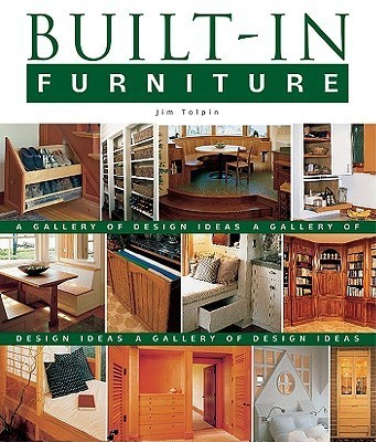 Built in furniture a gallery of design ideas for the home for Building traditional kitchen cabinets by jim tolpin