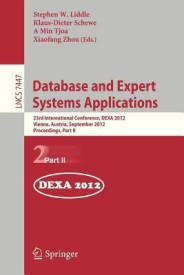 Database and Expert Systems Applications: 23rd International Conference, Dexa 2012, Vienna, Austria, September 3-6, 2012, Proceedings, Part II (English) (Paperback)