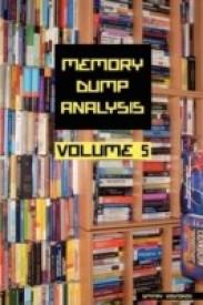 Memory Dump Analysis Anthology, Volume 5 (English) (Paperback)