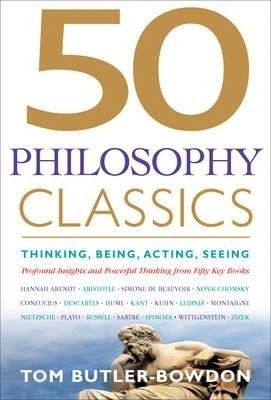 50 Philosophy Classics: Thinking, Being, Acting, Seeing: Profound Insights and Powerful Thinking from Fifty Key Books price comparison at Flipkart, Amazon, Crossword, Uread, Bookadda, Landmark, Homeshop18
