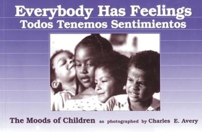 Everybody Has Feelings or Todos Tenemos Sentimientos: The Moods of Children as Photographed by Charles E. Avery (English, Spanish) price comparison at Flipkart, Amazon, Crossword, Uread, Bookadda, Landmark, Homeshop18