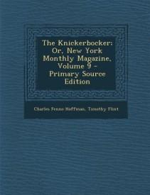 Knickerbocker; Or, New York Monthly Magazine, Volume 9 (English) (Paperback)