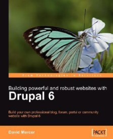 Building Powerful and Robust Websites With Drupal 6: Build Your Own Professional Blog, Forum, Portal or Community Website With Drupal 6 (English) (Paperback)