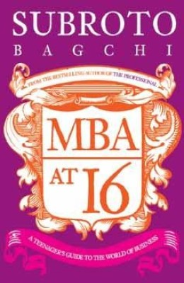 Buy MBA At 16: A Teenager???s Guide To Business (English): Book