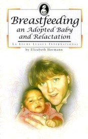 Breastfeeding an Adopted Baby and Relactation (La Leche League International Book) (English) (Paperback)