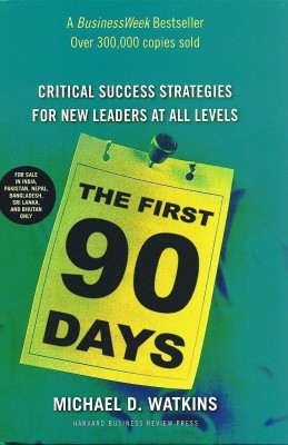 Buy The First 90 Days: Critical Success Strategies for New Leaders at All Levels: Book