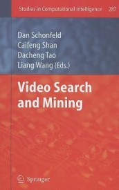 Video Search and Mining (English) 1st Edition. Edition (Hardcover)