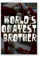 Lolprint World's OKAYEST Brother Rakhi Greeting Card (Multicolor, Pack Of 1)