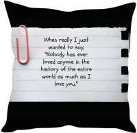 StyBuzz Nobody Has Ever Loved You Quote Note Printed Cushions Cover (40 Cm*40 Cm)