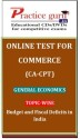Practice Guru Commerce (CA - CPT) General Economics Topic-wise Budget and Fiscal Deficits in India Online Test - Voucher
