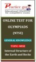 Practice Guru Olympiads (NTSE) General Knowledge Topic-wise - Internal Structure Of The Earth And Rocks Online Test - Voucher