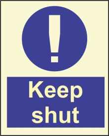 BRANDSHELL Keep Shut Emergency Sign