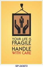 SignageShop your life is fragile handle with care Poster Emergency Sign