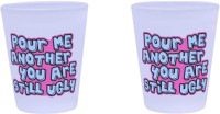 The Crazy Me Pour Me Another You Are Still Ugly Set Of Shot Glasses (50 Ml, Clear, Pack Of 2)