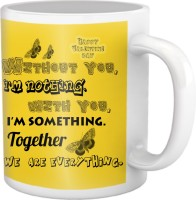Tiedribbons I Am Nothing Valentine Coffee Mug (White, Pack Of 1)