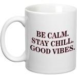 Prithish Plates & Tableware Prithish Be Calm.Stay Chill. Good Vibes. Ceramic Mug