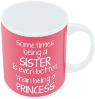 PosterGuy Sometimes Being A Sister Quote Ceramic Mug (280 Ml)