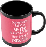 PosterGuy Sometimes Being A Sister Quote| Rakhi Gift For Sister Ceramic Mug (280 Ml)