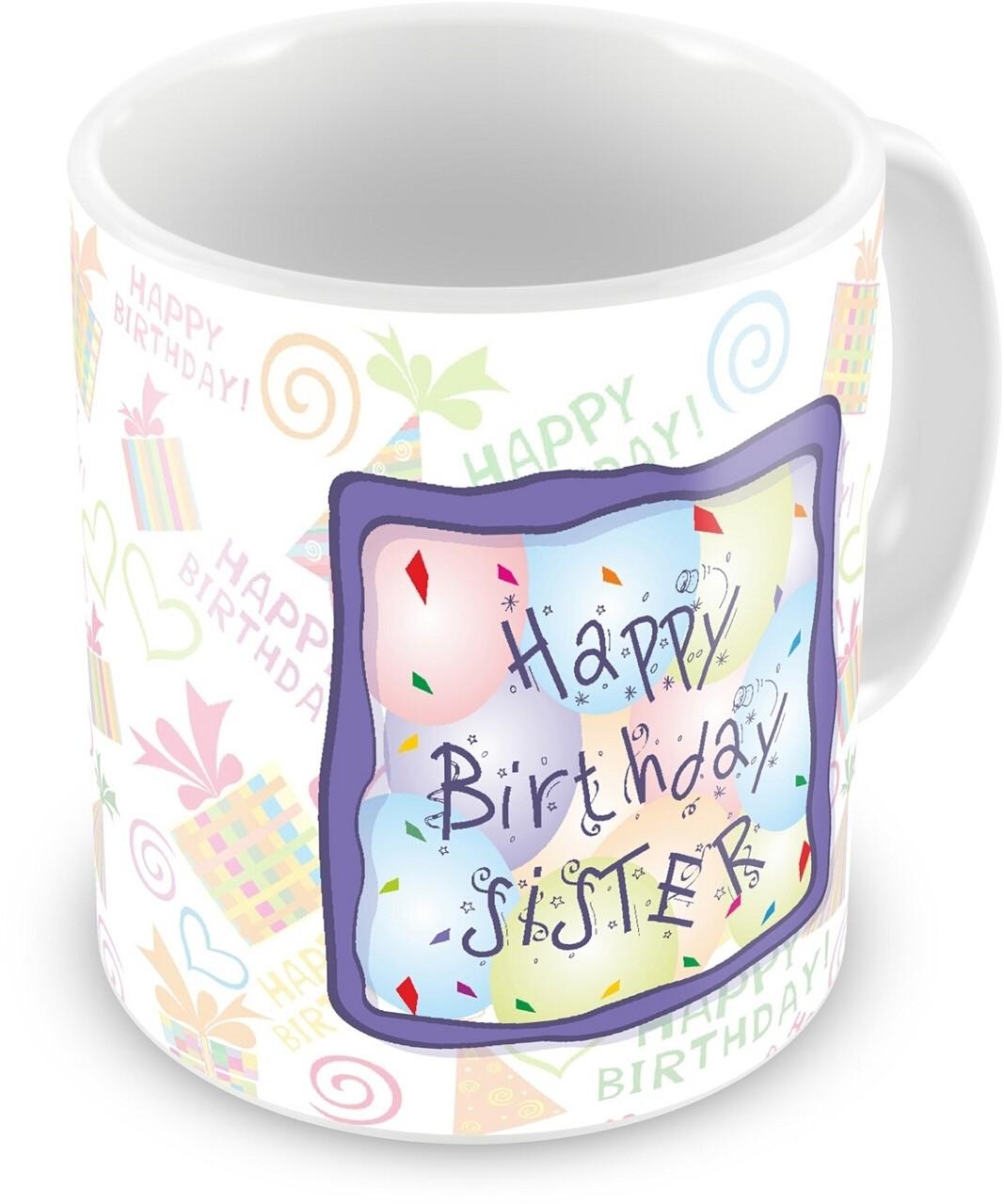 Everyday Gifts Happy Birthday Gift For Sister Ceramic Mug