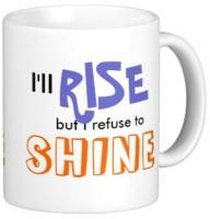 Fantaboy I Refuse To Shine Funny Quote Ceramic Mug (250 Ml)