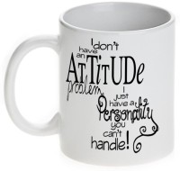 Mugwala I Have Personality You Can't Handle Ceramic Mug (350 Ml)