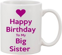 Elli Gifts Happy Birthday My Big Sister BS3 Ceramic Mug (325 Ml)
