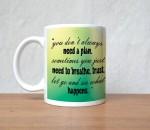 StyBuzz Plates & Tableware StyBuzz Don t Always Need Girl Porcelain Mug