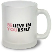 StyBuzz Believe In Yourself Frosted Mug Glass Mug (300 Ml)