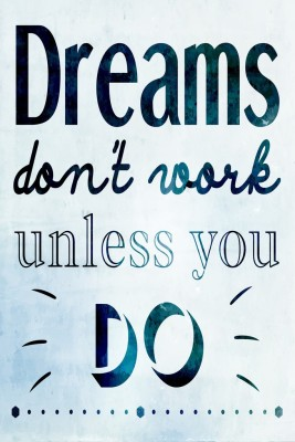 Prithish Posters Dreams don't Work Unless You Do Paper Print