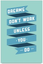 ShopMantra Posters Dreams Don't Work Unless You Do Quote Design Laminated Poster Paper Print