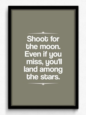 Shoot For The Moon Even If You Miss, You'll Land Amoung The Stars -Framed Poster - Small