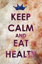 Keep Calm & Eat Healthy Poster - Medium