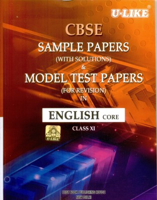 Buy U-Like CBSE Sample Papers (With Solutions) & Model Test Papers (For Revision) In English Core Class-XI: Regionalbooks