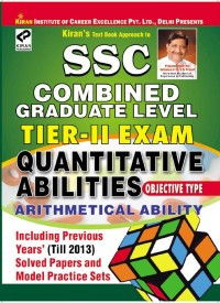 SSC Combined Graduate Level Tier - 2 Exam Quantitative Abilities / Arithmetical Ability Objective Type (Including Solved Papers) (Paperback)