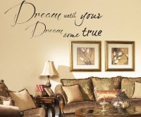 Decor Kafe Decal Style Dream Come True Art Medium Size-32*12 Inch Wall Sticker Sticker (Pack Of 1)