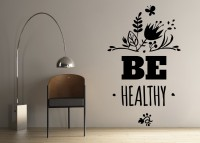 Decor Kafe Decal Style Be Healthy Art Small Size-15*25 Inch Wall Sticker Sticker (Pack Of 1)