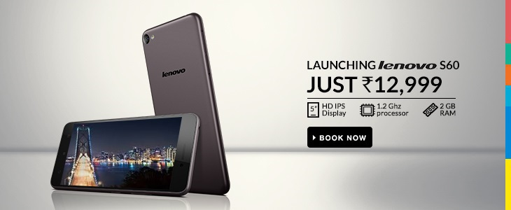 Launching Lenovo S60 at Just 12,999/-